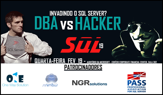 Apresentação no Grupo SQL Server DF–Invadindo o SQL Server ? DBA Vs. Hacker